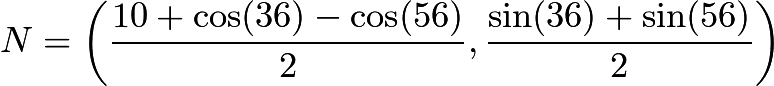 $N=\left(\frac{10+\cos(36)-\cos(56)}{2}, \frac{\sin(36)+\sin(56)}{2}\right)$