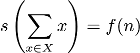 $s\left(\sum_{x\in X} x\right) = f(n)$