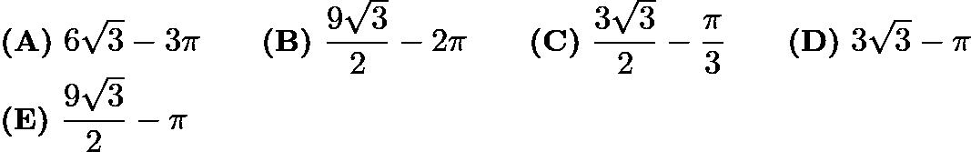 $\textbf{(A)}\ 6\sqrt3-3\pi \qquad\textbf{(B)}\ \frac{9\sqrt3}{2}-2\pi \qquad\textbf{(C)}\ \frac{3\sqrt3}{2}-\frac{\pi}{3} \qquad\textbf{(D)}\ 3\sqrt3-\pi \\ \qquad\textbf{(E)}\ \frac{9\sqrt3}{2}-\pi$