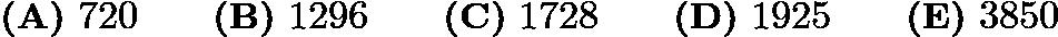 $\textbf{(A)}\ 720\qquad\textbf{(B)}\ 1296\qquad\textbf{(C)}\ 1728\qquad\textbf{(D)}\ 1925\qquad\textbf{(E)}\ 3850$