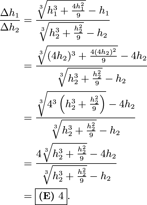 \begin{align*} \frac{\Delta h_1}{\Delta h_2}&=\frac{\sqrt[3]{h_1^3 + \frac{4h_1^2}{9}}-h_1}{\sqrt[3]{h_2^3+\frac{h_2^2}{9}}-h_2} \\ &=\frac{\sqrt[3]{(4h_2)^3 + \frac{4(4h_2)^2}{9}}-4h_2}{\sqrt[3]{h_2^3+\frac{h_2^2}{9}}-h_2} \\ &=\frac{\sqrt[3]{4^3\left(h_2^3 + \frac{h_2^2}{9}\right)}-4h_2}{\sqrt[3]{h_2^3+\frac{h_2^2}{9}}-h_2} \\ &=\frac{4\sqrt[3]{h_2^3+\frac{h_2^2}{9}}-4h_2}{\sqrt[3]{h_2^3+\frac{h_2^2}{9}}-h_2} \\ &=\boxed{\textbf{(E) }4}. \end{align*}