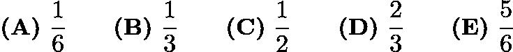$\textbf{(A)}\ \frac{1}{6}\qquad\textbf{(B)}\ \frac{1}{3}\qquad\textbf{(C)}\ \frac{1}{2}\qquad\textbf{(D)}\ \frac{2}{3}\qquad\textbf{(E)}\ \frac{5}{6}$