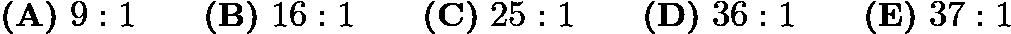 $\textbf{(A)}\ 9:1\qquad\textbf{(B)}\ 16:1\qquad\textbf{(C)}\ 25:1\qquad\textbf{(D)}\ 36:1\qquad\textbf{(E)}\ 37:1$