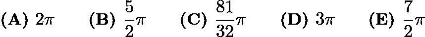$\textbf{(A) } 2\pi \qquad\textbf{(B) } \frac{5}{2}\pi \qquad\textbf{(C) } \frac{81}{32}\pi \qquad\textbf{(D) } 3\pi \qquad\textbf{(E) } \frac{7}{2}\pi$
