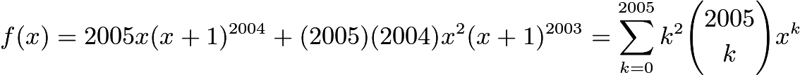 $f(x) = 2005x(x + 1)^{2004} + (2005)(2004)x^2(x + 1)^{2003} = \sum_{k = 0}^{2005} k^2{2005 \choose k}x^k$