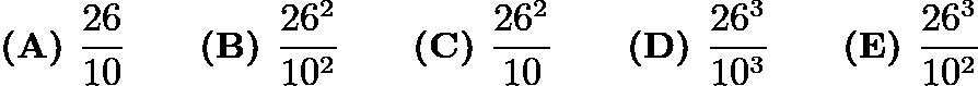 $\textbf{(A) } \frac{26}{10} \qquad\textbf{(B) } \frac{26^2}{10^2} \qquad\textbf{(C) } \frac{26^2}{10} \qquad\textbf{(D) } \frac{26^3}{10^3} \qquad\textbf{(E) } \frac{26^3}{10^2}$