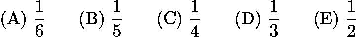 $\mathrm{(A)}\ \frac{1}{6} \qquad\mathrm{(B)}\ \frac{1}{5} \qquad\mathrm{(C)}\ \frac{1}{4} \qquad\mathrm{(D)}\ \frac{1}{3} \qquad\mathrm{(E)}\ \frac{1}{2}$
