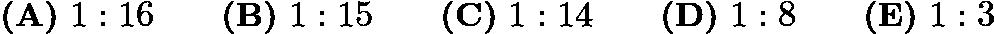 $\textbf{(A)} ~1: 16 \qquad\textbf{(B)} ~1: 15 \qquad\textbf{(C)} ~1: 14 \qquad\textbf{(D)} ~1: 8 \qquad\textbf{(E)} ~1: 3$