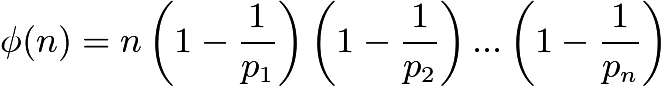 $\phi(n)=n\left(1-\frac{1}{p_1}\right)\left(1-\frac{1}{p_2}\right)...\left(1-\frac{1}{p_n}\right)$