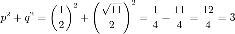 $p^2+q^2 = \left( \frac 12 \right)^2 + \left( \frac {\sqrt{11}}2 \right)^2 = \frac 14 + \frac {11}4 = \frac {12}4 = 3$
