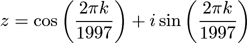 $z=\cos\left(\frac{2\pi k}{1997}\right)+i\sin\left(\frac{2\pi k}{1997}\right)$