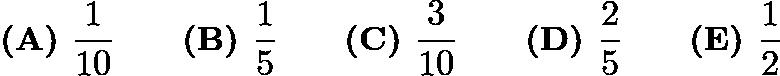 $\textbf{(A) }\frac{1}{10}\qquad\textbf{(B) }\frac{1}{5}\qquad\textbf{(C) }\frac{3}{10}\qquad\textbf{(D) }\frac{2}{5}\qquad\textbf{(E) }\frac{1}{2}$