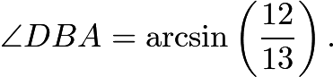 $\angle DBA=\arcsin\left(\frac{12}{13}\right).$