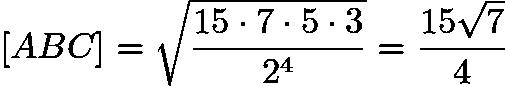 $[ABC]=\sqrt{\frac{15 \cdot 7 \cdot 5 \cdot 3}{2^4}}=\frac{15\sqrt{7}}{4}$
