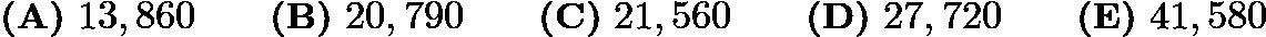 $\textbf{(A)}\ 13,860\qquad\textbf{(B)}\ 20,790\qquad\textbf{(C)}\ 21,560 \qquad\textbf{(D)}\ 27,720 \qquad\textbf{(E)}\ 41,580$