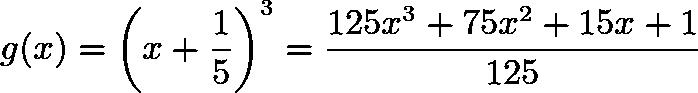 $g(x) = \left(x+\frac{1}{5}\right)^3 = \frac{125x^3+75x^2+15x+1}{125}$