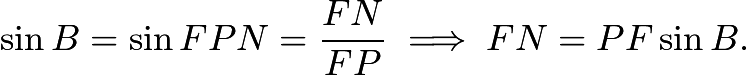$\sin B = \sin FPN = \dfrac{FN}{FP}\implies FN = PF\sin B.$