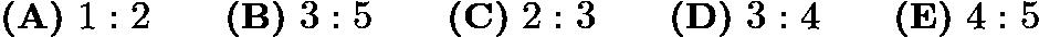 $\textbf{(A)}\ 1:2\qquad\textbf{(B)}\ 3:5\qquad\textbf{(C)}\ 2:3\qquad\textbf{(D)}\ 3:4\qquad\textbf{(E)}\ 4:5$