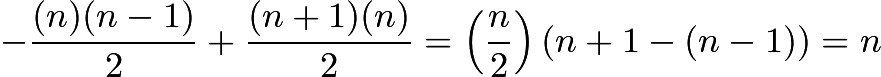 $-\frac{(n)(n-1)}{2} + \frac{(n+1)(n)}{2} = \left(\frac n2\right)(n+1 - (n-1)) = n$