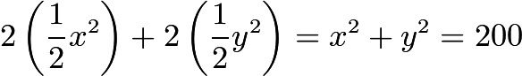 $2\left(\frac{1}{2}x^2\right) + 2\left(\frac{1}{2}y^2\right) = x^2 + y^2 = 200$