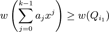 $w \left( \sum_{j=0}^{k-1}a_j x^j \right) \ge w( Q_{i_1})$