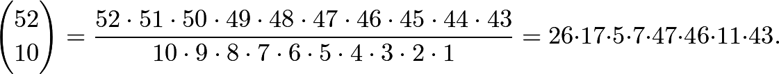 \[\binom{52}{10}=\frac{52\cdot51\cdot50\cdot49\cdot48\cdot47\cdot46\cdot45\cdot44\cdot43}{10\cdot9\cdot8\cdot7\cdot6\cdot5\cdot4\cdot3\cdot2\cdot1}=26\cdot17\cdot5\cdot7\cdot47\cdot46\cdot11\cdot43.\]