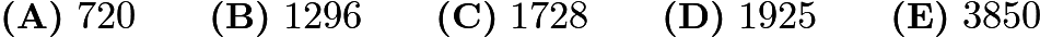 $\textbf{(A)} \ 720 \qquad \textbf{(B)} \ 1296 \qquad \textbf{(C)} \ 1728 \qquad \textbf{(D)} \ 1925 \qquad \textbf{(E)} \ 3850$