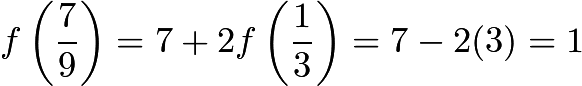$f\left(\frac{7}{9}\right)=7+2f\left(\frac{1}{3}\right)=7-2(3)=1$