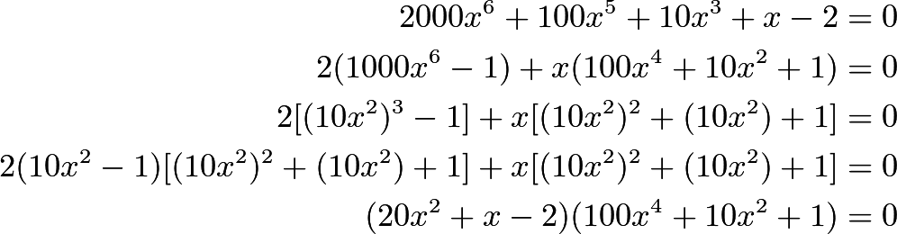 \begin{align*} 2000x^6+100x^5+10x^3+x-2&=0\\ 2(1000x^6-1) + x(100x^4+10x^2+1)&=0\\ 2[(10x^2)^3-1]+x[(10x^2)^2+(10x^2)+1]&=0\\ 2(10x^2-1)[(10x^2)^2+(10x^2)+1]+x[(10x^2)^2+(10x^2)+1]&=0\\ (20x^2+x-2)(100x^4+10x^2+1)&=0\\ \end{align*}