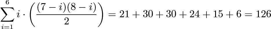 $\displaystyle\sum_{i=1}^6 i \cdot \left(\frac{(7 - i)(8 - i)}{2}\right) = 21 + 30 + 30 + 24 + 15 + 6 = 126$
