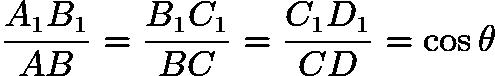 $\frac{A_1B_1}{AB} = \frac{B_1C_1}{BC} = \frac{C_1D_1}{CD} = \cos \theta$